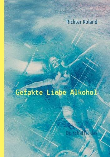 Gefakte Liebe Alkohol (Paperback)