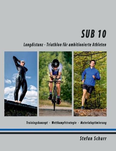 Sub 10: Langdistanz - Triathlon fur ambitionierte Athleten (Paperback)