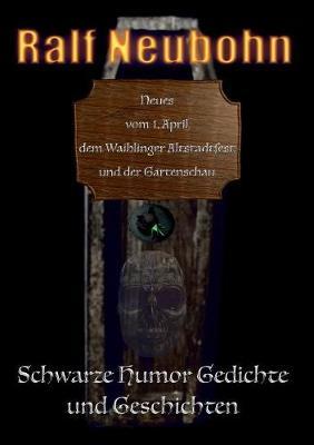 Neues Vom 1. April, Dem Waiblinger Altstadtfest Und Der Gartenschau (Paperback)