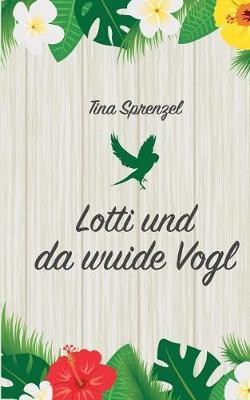 Lotti und da wuide Vogl (Paperback)