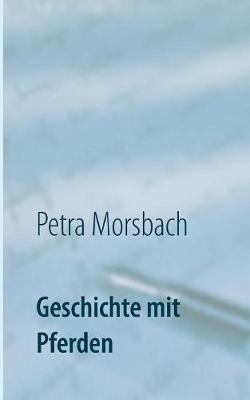 Geschichte mit Pferden: Roman (Paperback)