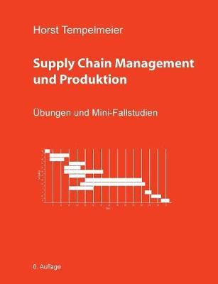 Supply Chain Management Und Produktion (Paperback)
