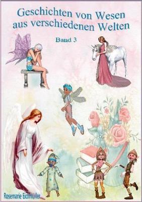 Geschichten von Wesen aus verschiedenen Welten: Band 3 (Paperback)