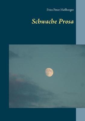 Schwache Prosa (Paperback)