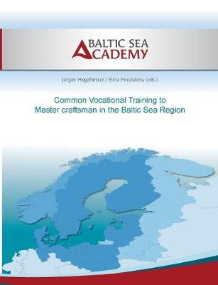 Common Vocational Training to Master Craftsman in the Baltic Sea Region (Paperback)