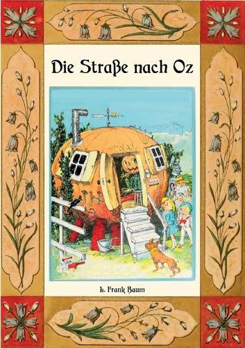 Die Strasse nach Oz - Die Oz-Bucher Band 5 (Paperback)