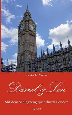 Darrel & Lou - Mit Dem Schlagzeug Quer Durch London (Paperback)