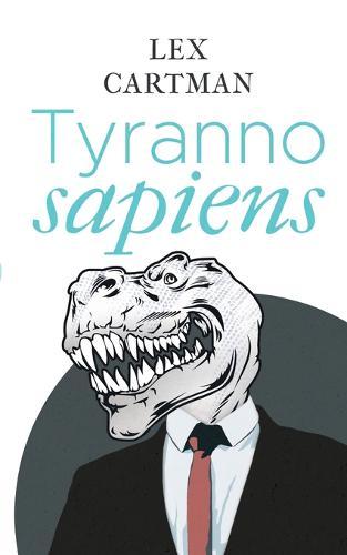 Tyrannosapiens (Paperback)