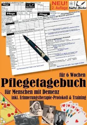 Pflegetagebuch XXL (6 Wochen) fur Menschen mit Demenz - inkl. Erinnerungstherapie-Protokoll (Paperback)