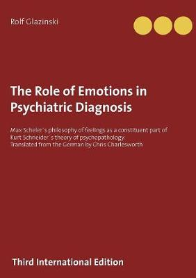 The Role of Emotions in Psychiatric Diagnosis (Paperback)