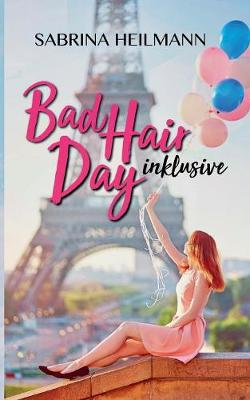 Bad Hair Day Inklusive (Paperback)