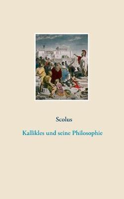 Kallikles Und Seine Philosophie (Paperback)