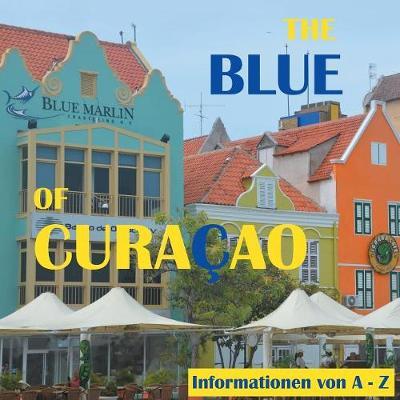 The Blue of Curacao: Informationen von A bis Z (Paperback)