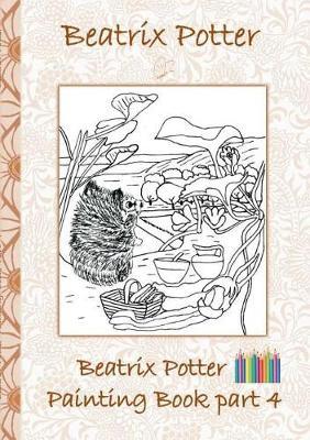 Beatrix Potter Painting Book Part 4 ( Peter Rabbit ) (Paperback)