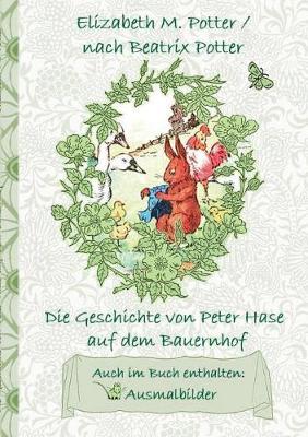 Die Geschichte Von Peter Hase Auf Dem Bauernhof (Inklusive Ausmalbilder, Deutsche Erstver ffentlichung! ) (Paperback)