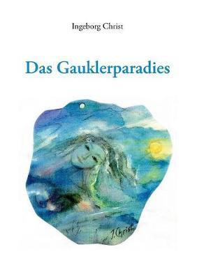 Das Gauklerparadies (Paperback)