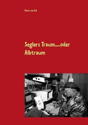 Seglers Traum ... Oder Albtraum (Paperback)