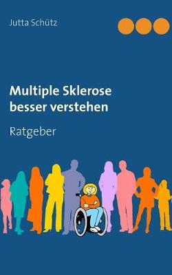 Multiple Sklerose Besser Verstehen (Paperback)