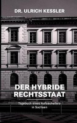 Der Hybride Rechtsstaat (Paperback)