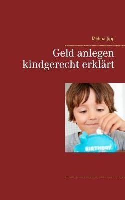 Geld Anlegen Kindgerecht Erkl rt (Paperback)