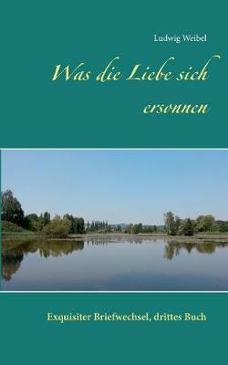 Was Die Liebe Sich Ersonnen (Paperback)