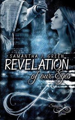 Revelation of Our Eyes (Paperback)