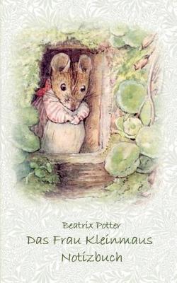 Das Frau Kleinmaus Notizbuch ( Peter Hase ) (Paperback)