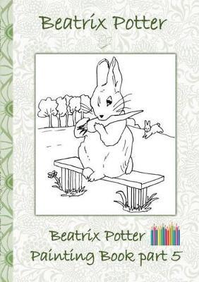 Beatrix Potter Painting Book Part 5 ( Peter Rabbit ) (Paperback)