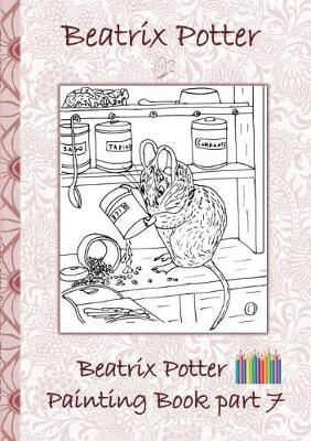 Beatrix Potter Painting Book Part 7 ( Peter Rabbit ) (Paperback)