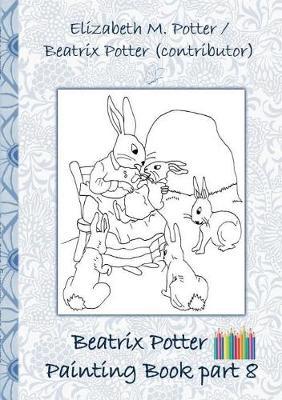 Beatrix Potter Painting Book Part 8 ( Peter Rabbit ) (Paperback)