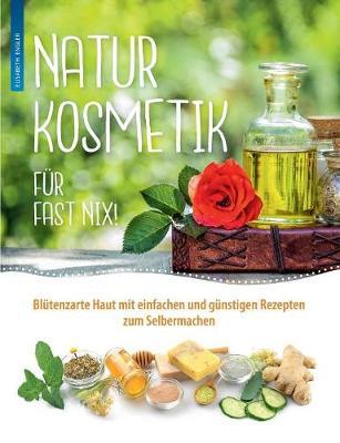 Naturkosmetik F r Fast Nix (Paperback)