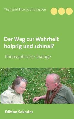 Der Weg Zur Wahrheit Holprig Und Schmal (Paperback)