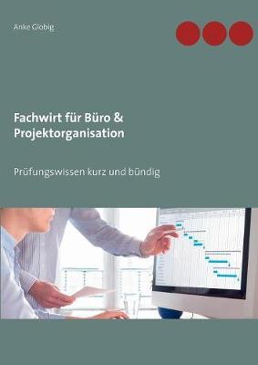 Fachwirt fur Buro & Projektorganisation: Prufungswissen kurz und bundig (Paperback)