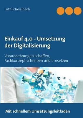 Einkauf 4.0 - Umsetzung Der Digitalisierung (Paperback)