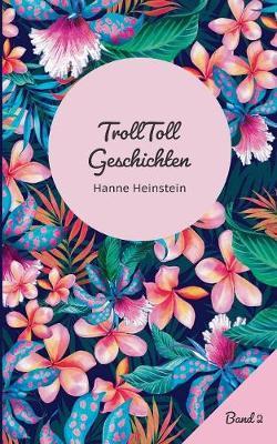 Trolltoll Geschichten Band 2 (Paperback)