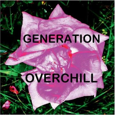 Generation Overchill (Paperback)