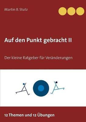Auf Den Punkt Gebracht II (Paperback)