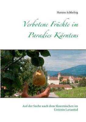 Verbotene Fr chte Im Paradies K rntens (Paperback)