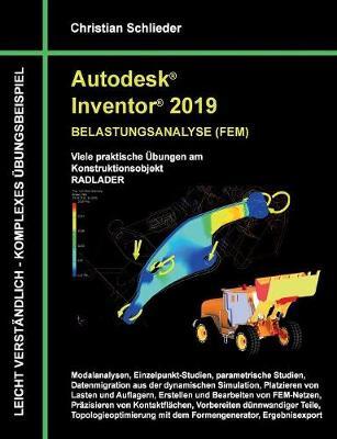 Autodesk Inventor 2019 - Belastungsanalyse (Fem) (Paperback)