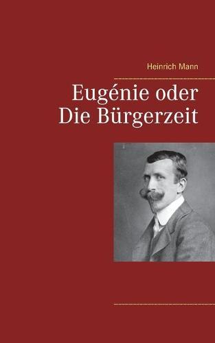 Eugenie oder Die Burgerzeit (Paperback)