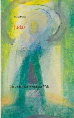 Judas: Der beruhmteste Kuss der Welt (Paperback)
