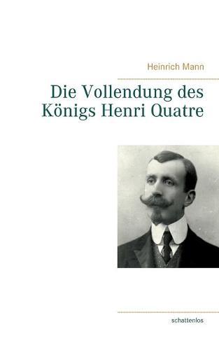 Die Vollendung des Koenigs Henri Quatre (Paperback)