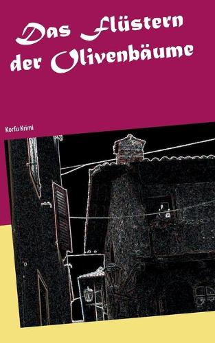 Das Flustern der Olivenbaume: Korfu Krimi (Paperback)