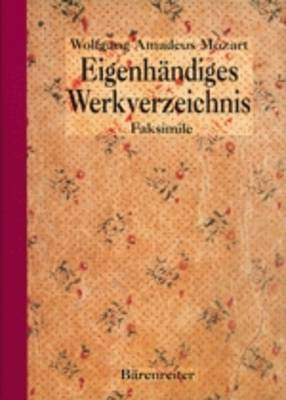 Eigenhandiges Werkverzeichnis: Thematic Catalogue in His Own Hand - New Mozart Edition (Hardback)