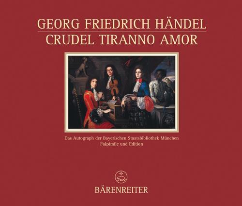 Crudel Tiranno Amor HWV 97b: Cantata for Voice and Keyboard - Documenta Musicologica No. 34 (Hardback)