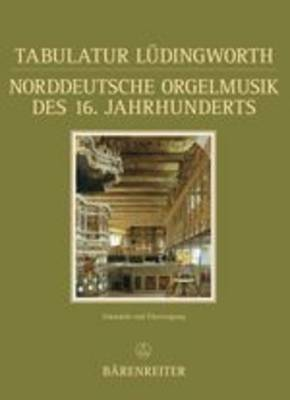 Tabulatur Ludingworth: North German Organ Music from the 16th Century - Documenta Musicologica No. 38 (Hardback)
