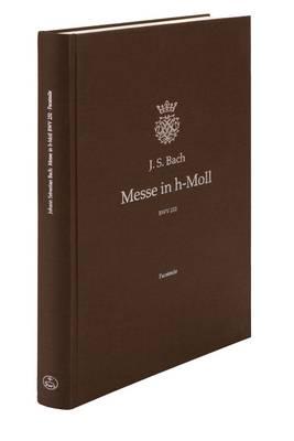 Mass B Minor BWV 232: Facsimile of the Autograph Score in the Staatsbibliothek Zu Berlin (Hardback)