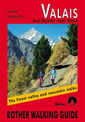 Valais East Zermatt Saas Fiesch: Rother Walking Guide - Rother Walking Guide (Paperback)