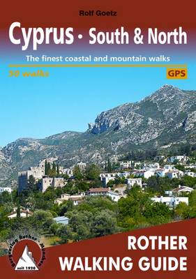 Cyprus South & North: The Finest Coastal and Mountain Walks - 50 Walks - Rother Walking Guides - Europe (Paperback)