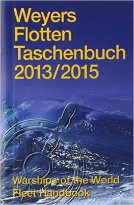 Warships of the World: Weyers Flottentaschenbuch 2013/2015 (Hardback)
